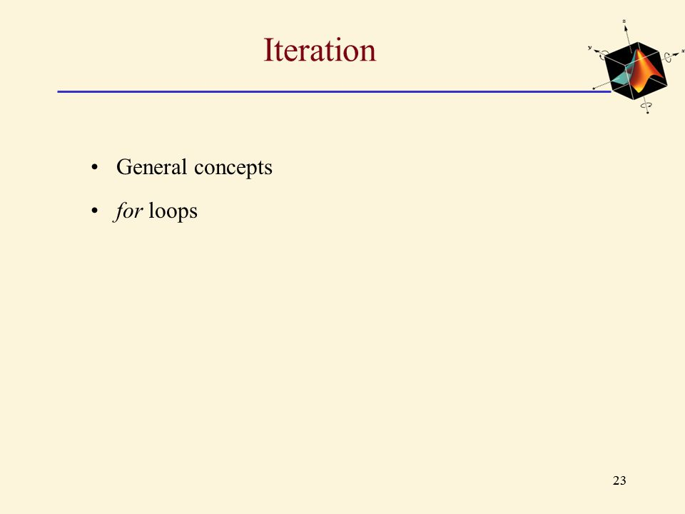 Iteration General concepts for loops 23
