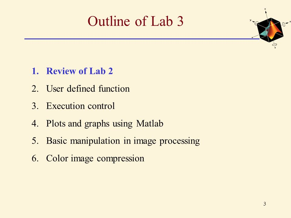 Outline of Lab 3 Review of Lab 2 User defined function