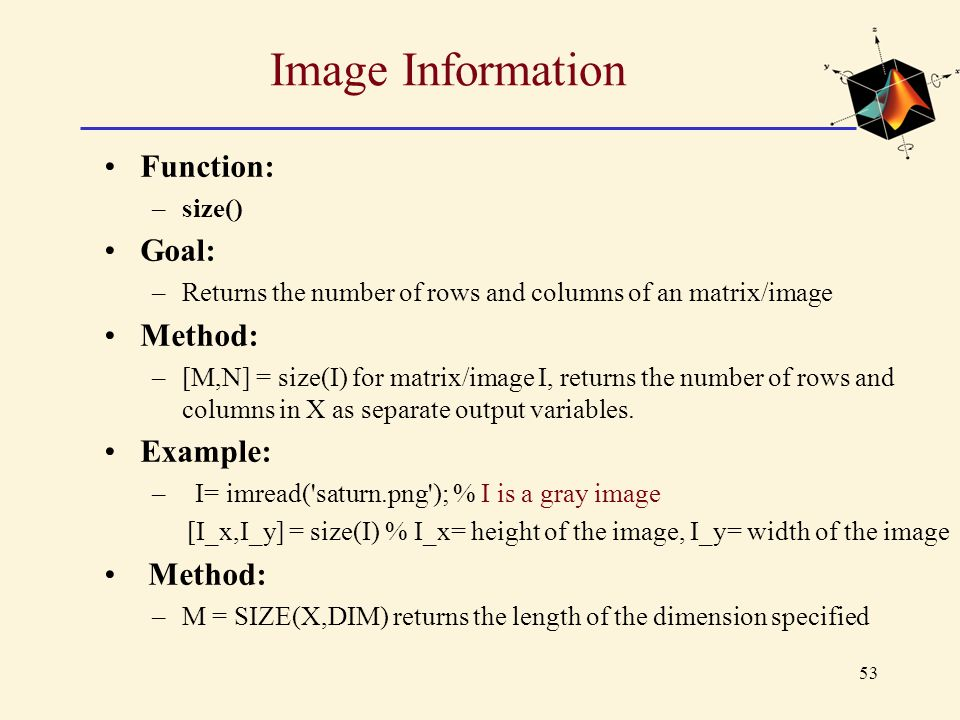 Image Information Function: Goal: Method: Example: size()
