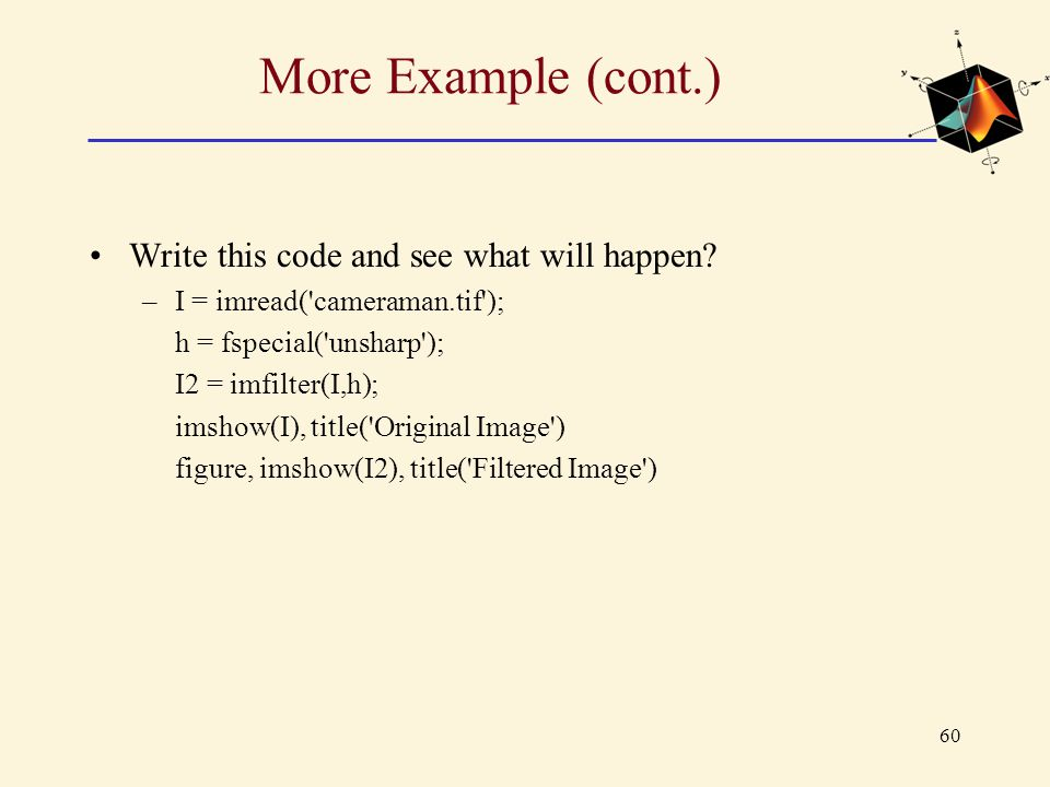 More Example (cont.) Write this code and see what will happen