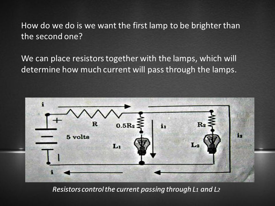 Resistors control the current passing through L1 and L2