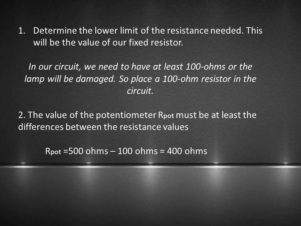 Determine the lower limit of the resistance needed