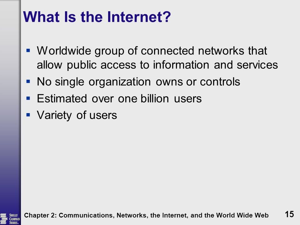 What Is the Internet Worldwide group of connected networks that allow public access to information and services.
