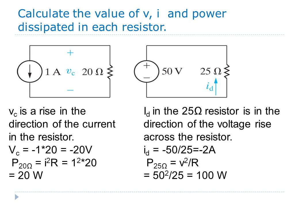 Calculate the value of v, i and power dissipated in each resistor.