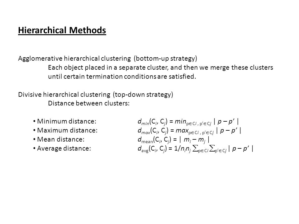 Hierarchical Methods Agglomerative hierarchical clustering (bottom-up strategy)
