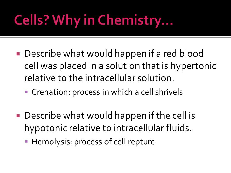 Cells Why in Chemistry…