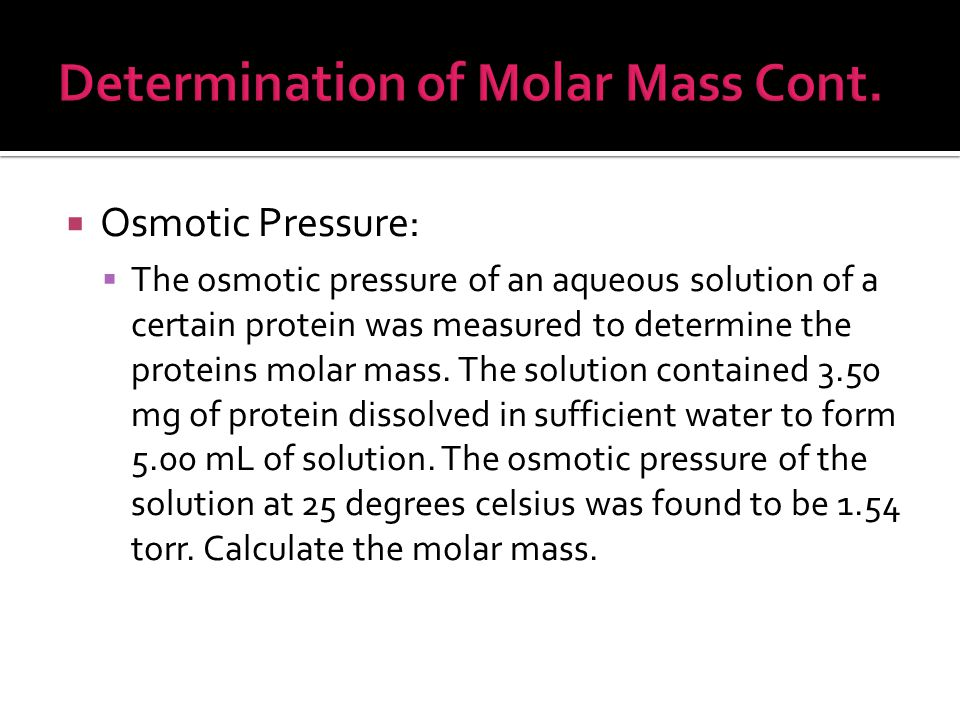 Determination of Molar Mass Cont.