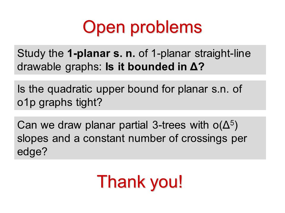 Open problems Thank you!