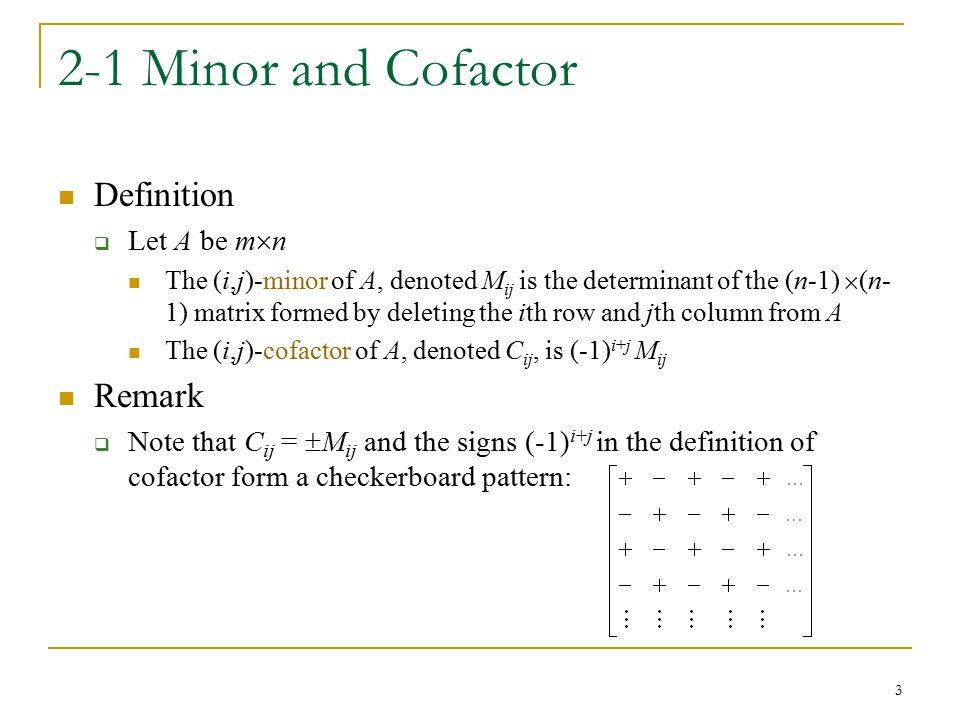 2-1 Minor and Cofactor Definition Remark Let A be mn