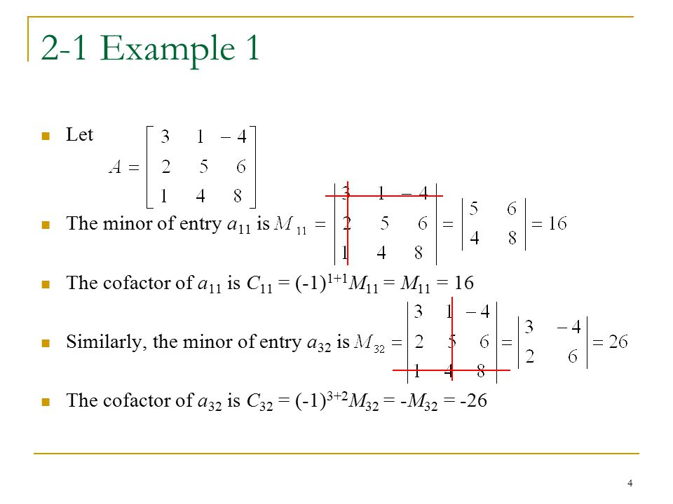 2-1 Example 1 Let The minor of entry a11 is