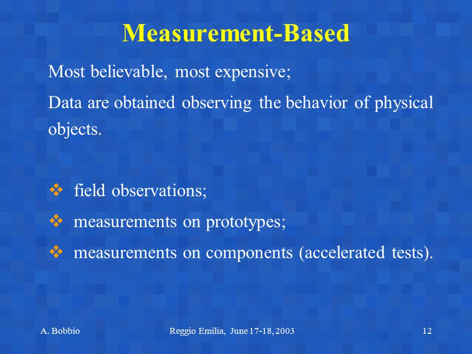 Measurement-Based Most believable, most expensive;