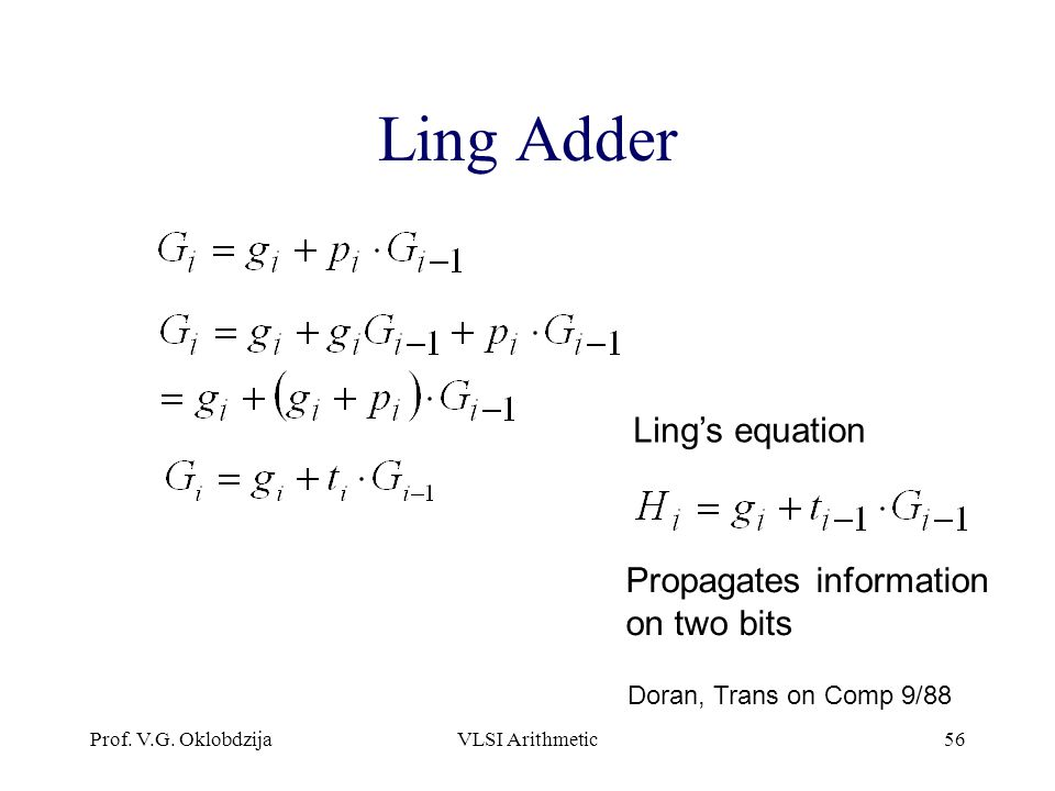Ling Adder Ling's equation Propagates information on two bits