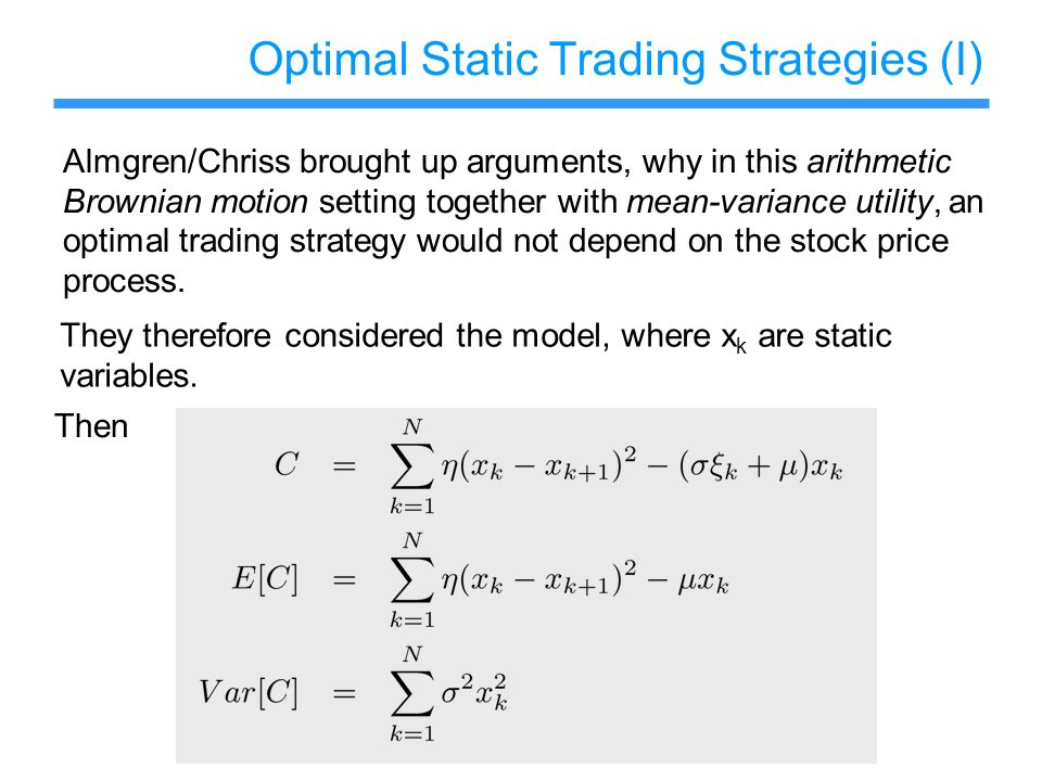 Optimal Static Trading Strategies (I)