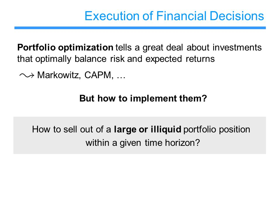 Execution of Financial Decisions