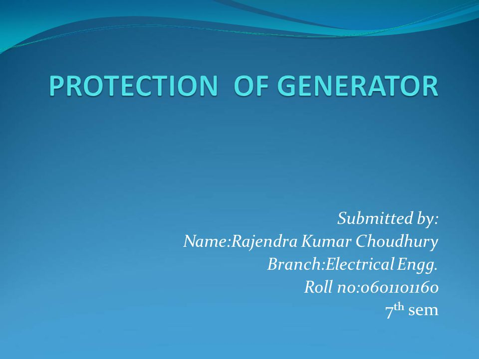 Submitted by: Name:Rajendra Kumar Choudhury Branch:Electrical Engg. Roll no: th sem