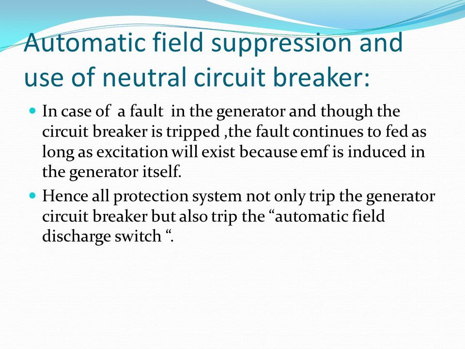 Automatic field suppression and use of neutral circuit breaker:
