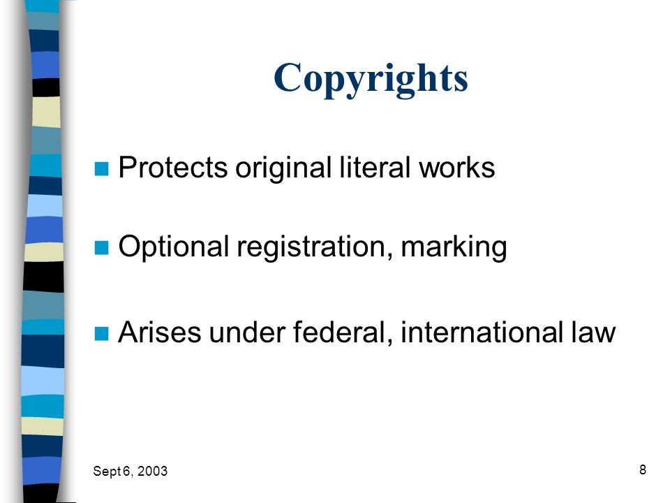 Copyrights Protects original literal works
