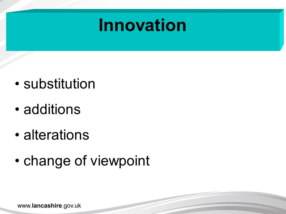 Innovation substitution additions alterations change of viewpoint