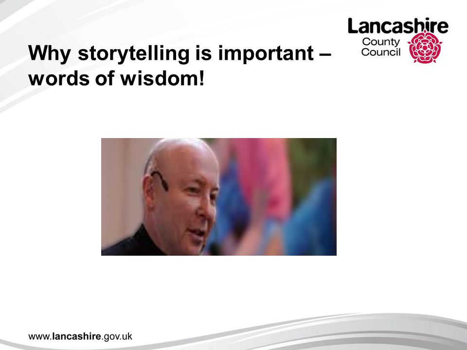 Why storytelling is important – words of wisdom!