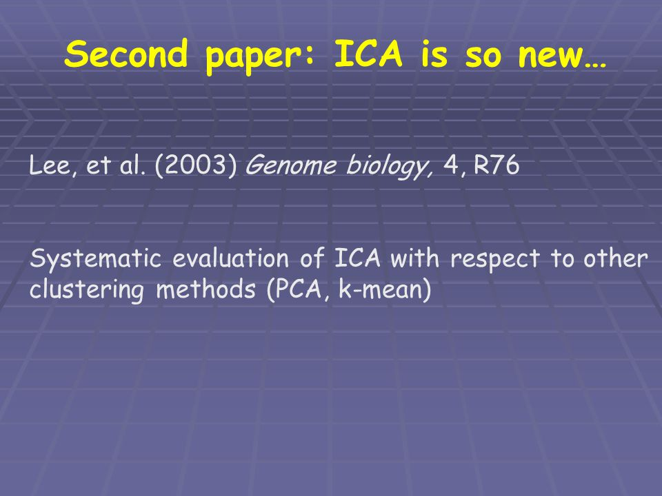 Second paper: ICA is so new…