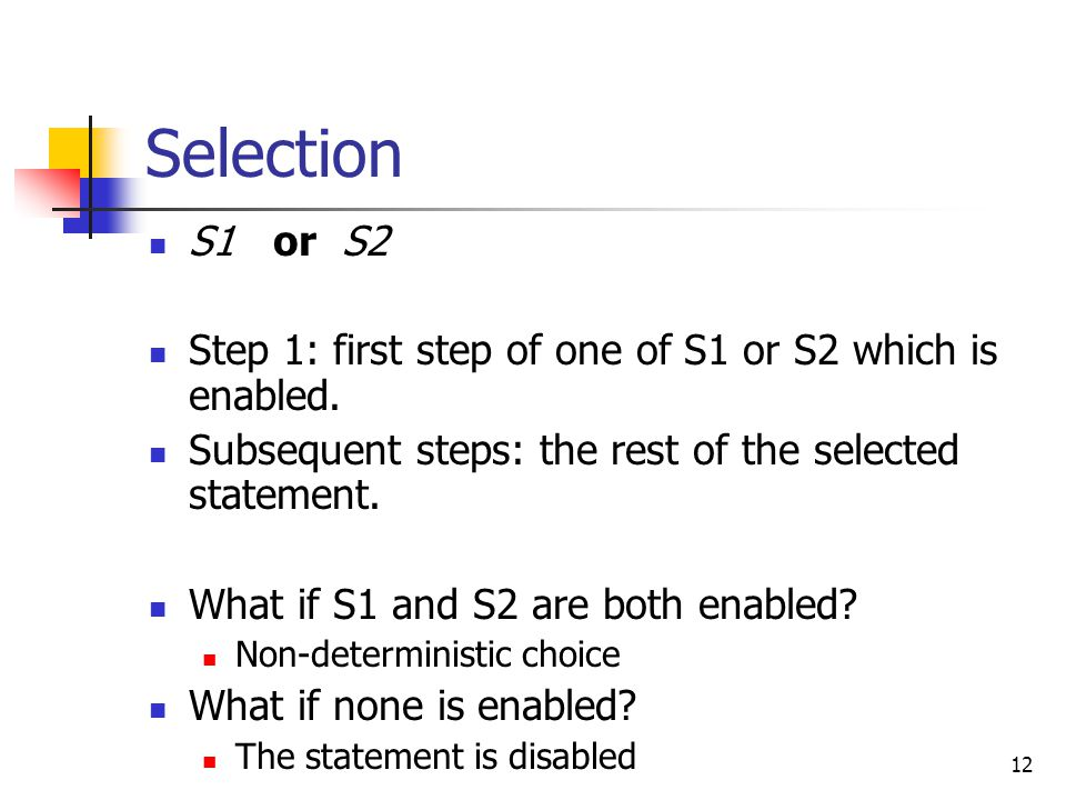 Selection S1 or S2. Step 1: first step of one of S1 or S2 which is enabled. Subsequent steps: the rest of the selected statement.