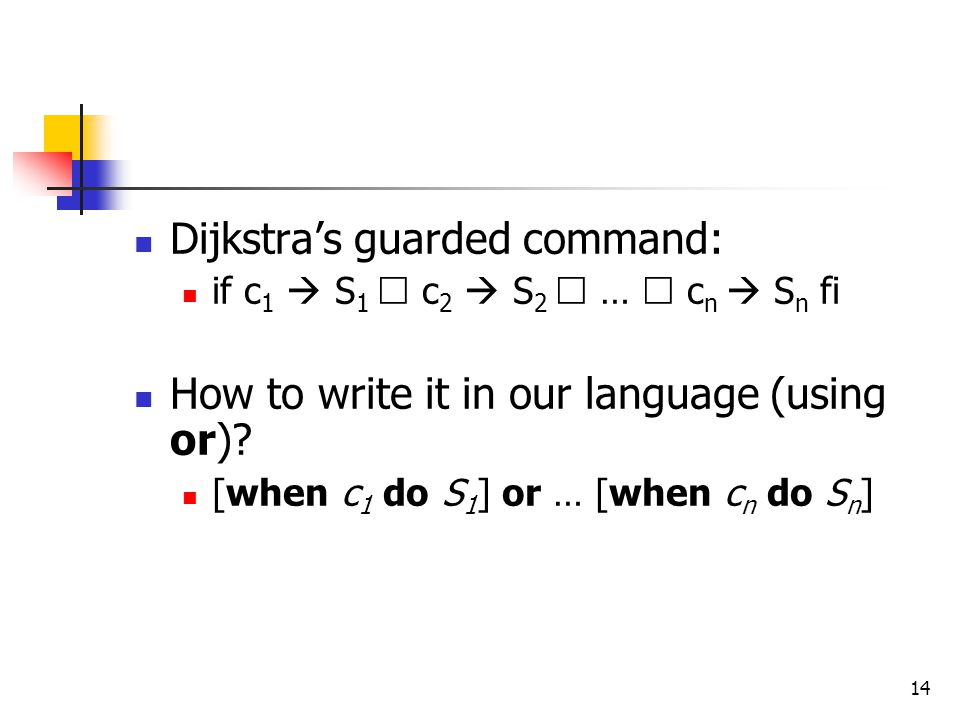 Dijkstra's guarded command: