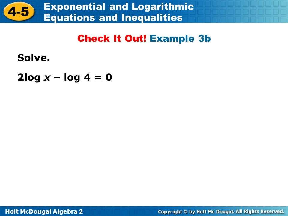 Check It Out! Example 3b Solve. 2log x – log 4 = 0
