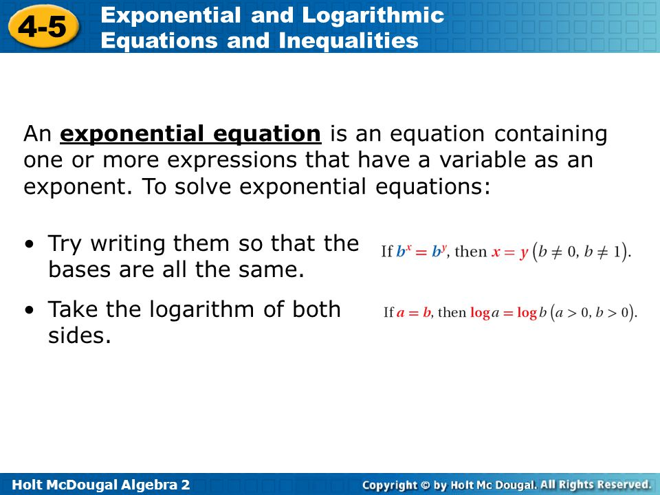 An exponential equation is an equation containing one or more expressions that have a variable as an exponent. To solve exponential equations: