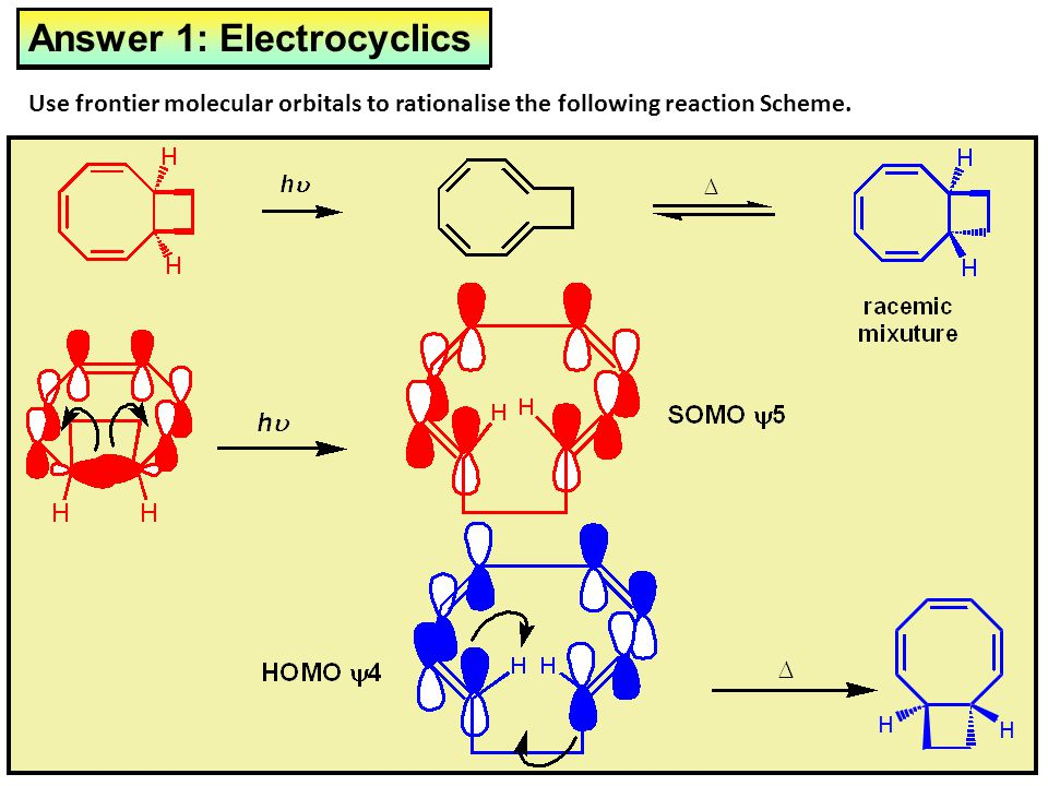Answer 2: Electrocyclics Answer 1: Electrocyclics