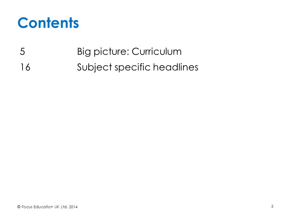 Contents 5 Big picture: Curriculum 16 Subject specific headlines