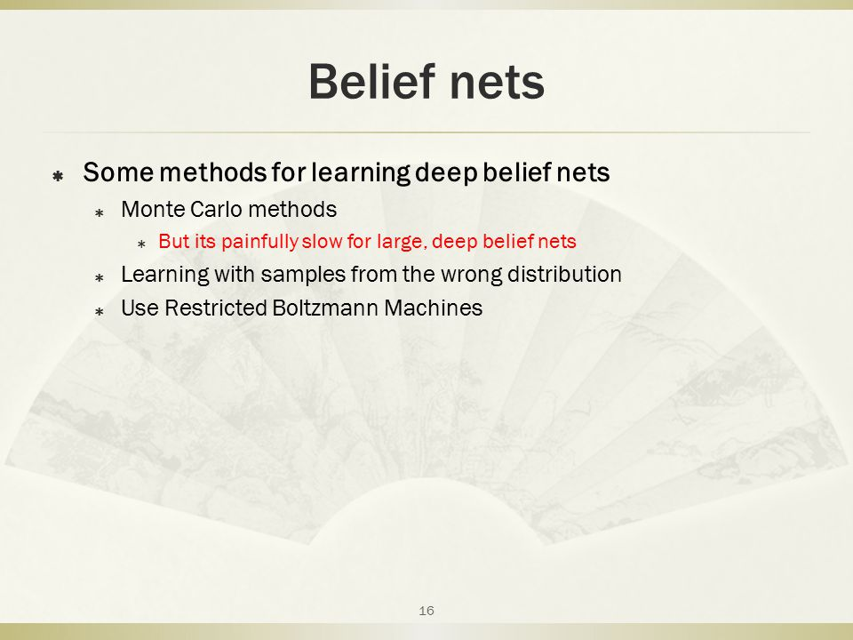 Belief nets Some methods for learning deep belief nets