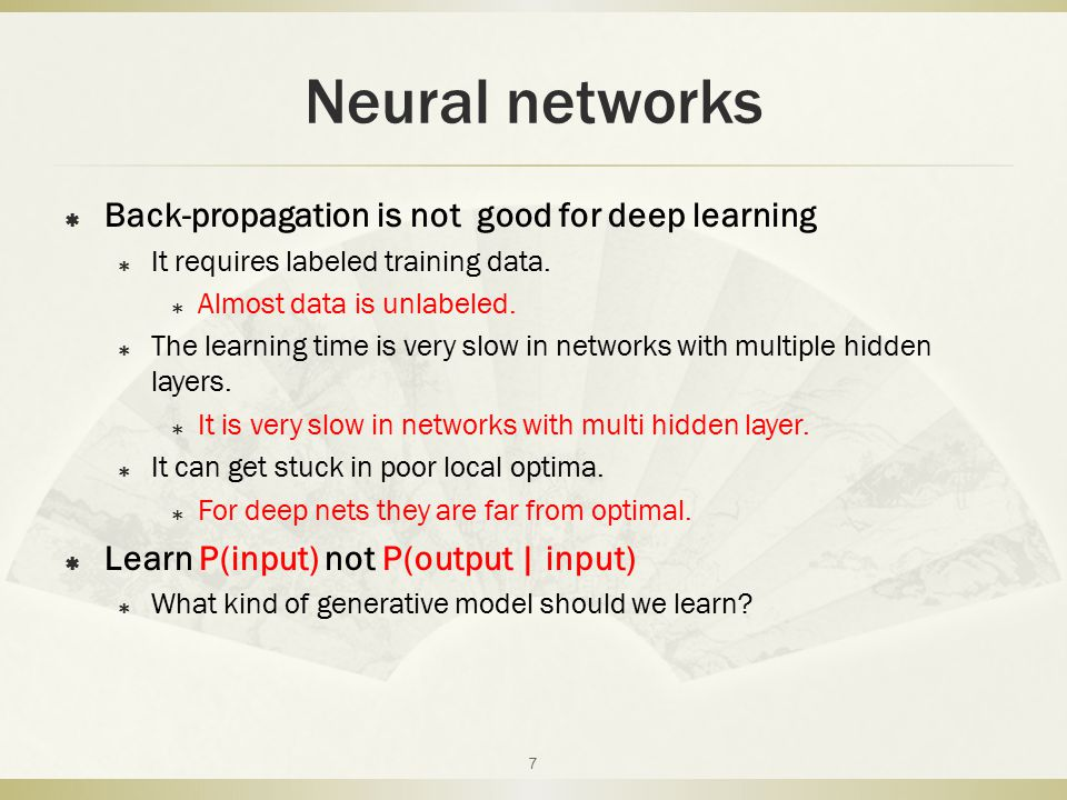 Neural networks Back-propagation is not good for deep learning