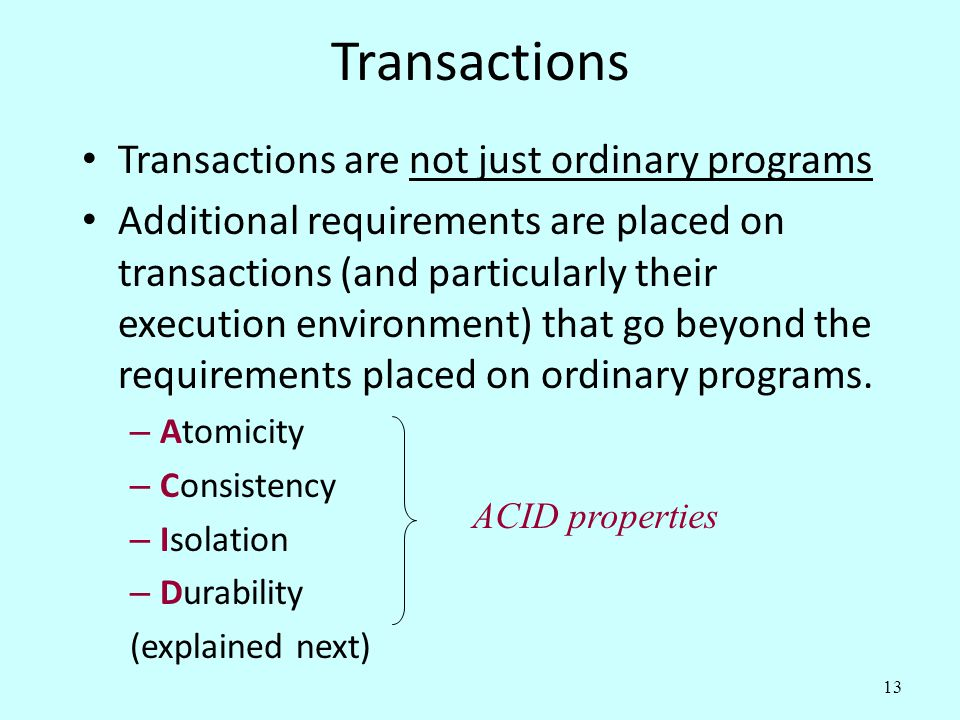 Transactions Transactions are not just ordinary programs
