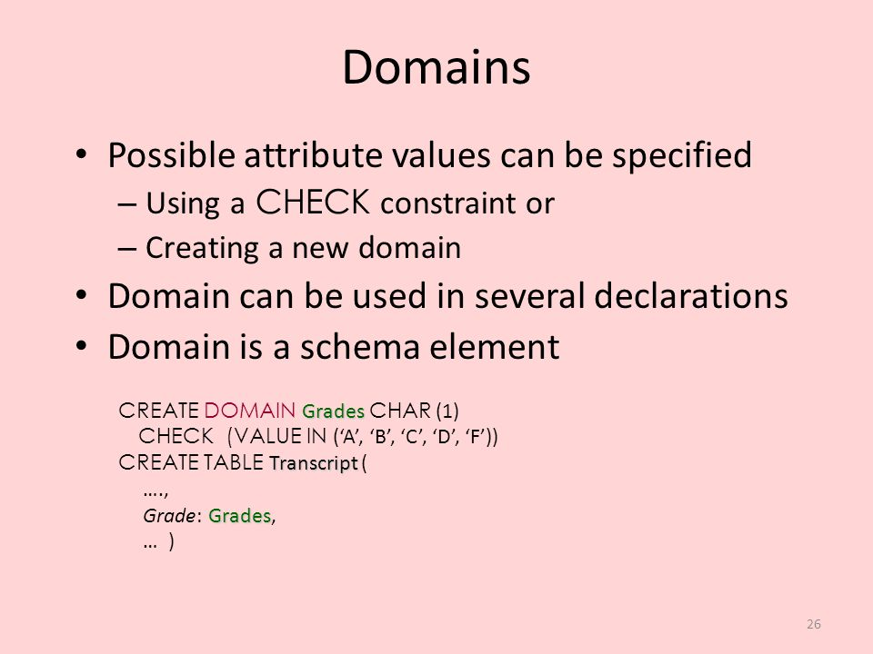 Domains Possible attribute values can be specified