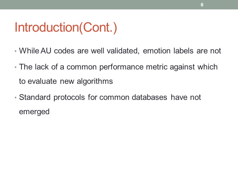 Introduction(Cont.) While AU codes are well validated, emotion labels are not.