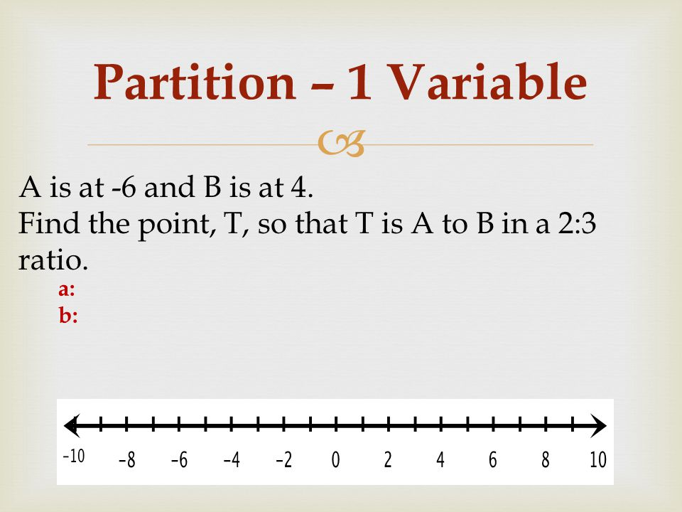 Partition – 1 Variable A is at -6 and B is at 4.
