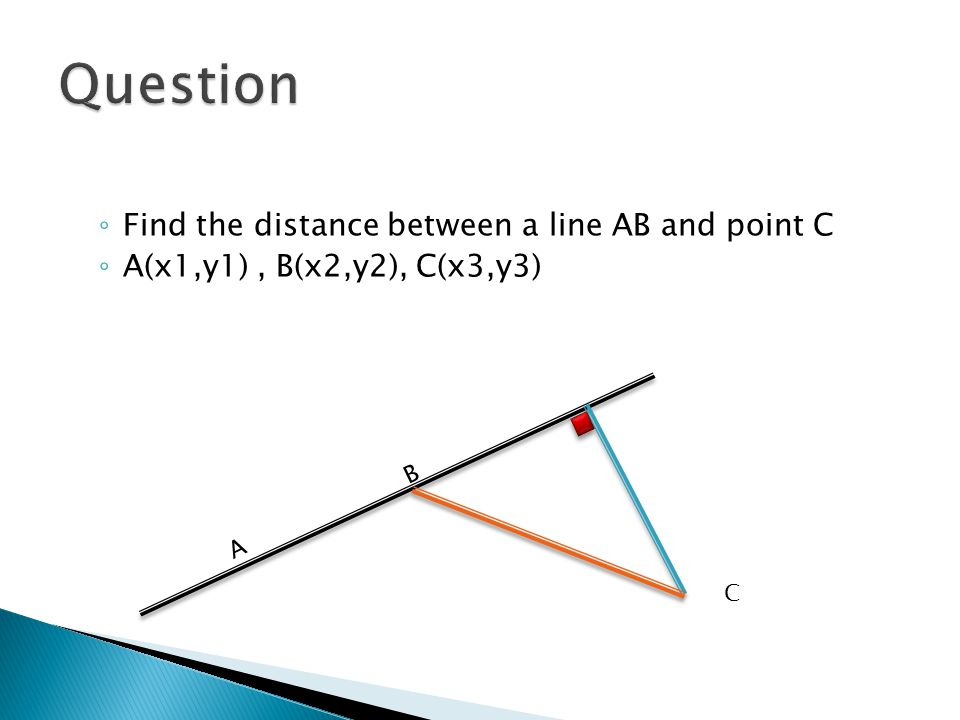 Question Find the distance between a line AB and point C