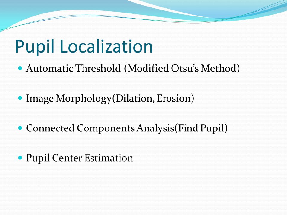 Pupil Localization Automatic Threshold (Modified Otsu's Method)