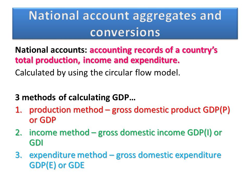 National account aggregates and conversions