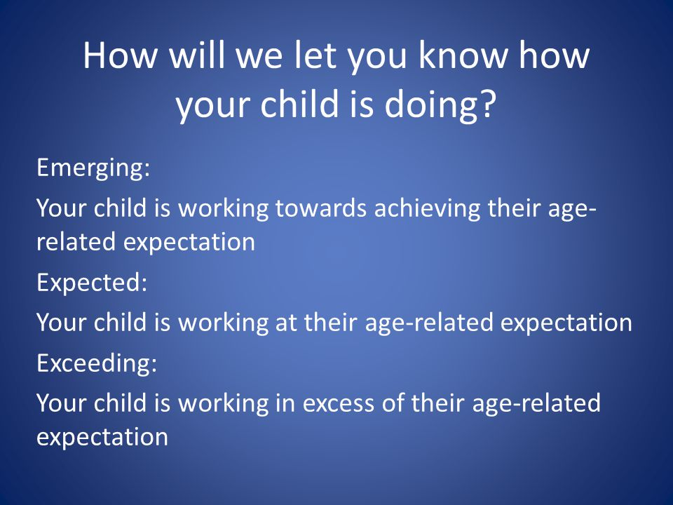 How will we let you know how your child is doing
