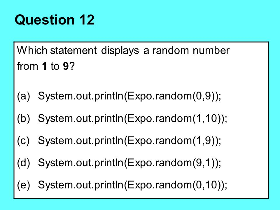 Question 12 Which statement displays a random number from 1 to 9
