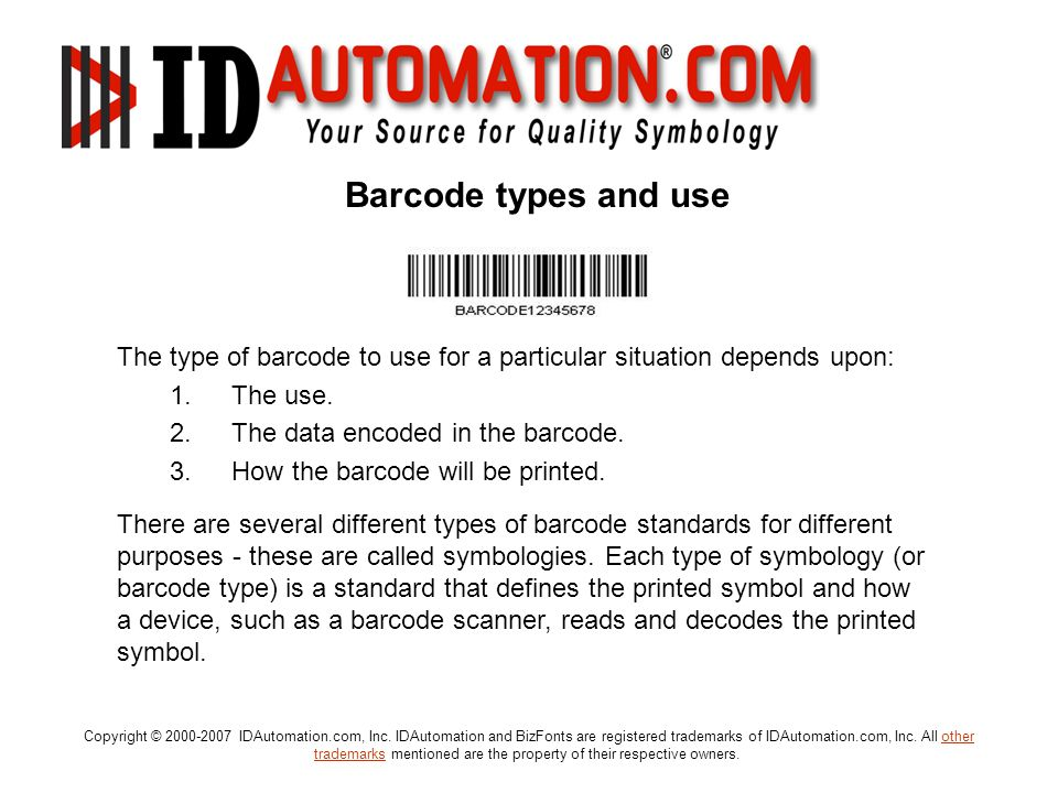 Barcode types and use The type of barcode to use for a particular situation depends upon: The use.