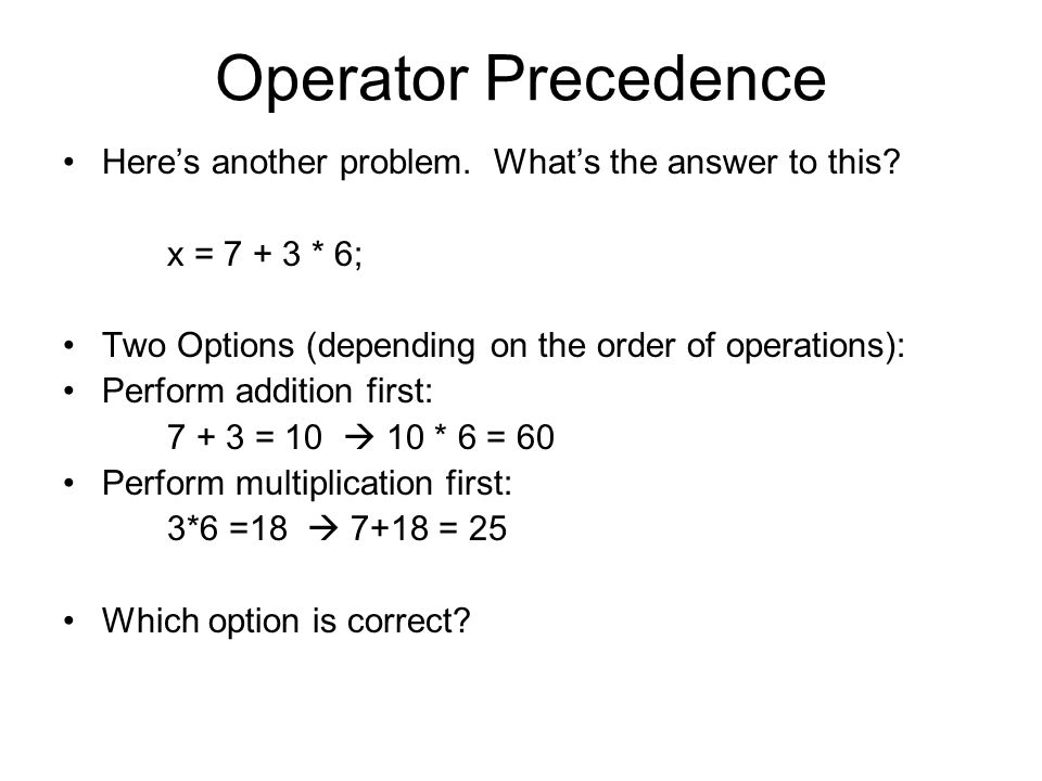 Operator Precedence Here's another problem. What's the answer to this