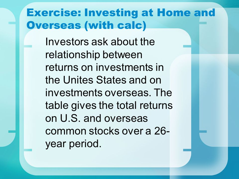 Exercise: Investing at Home and Overseas (with calc)