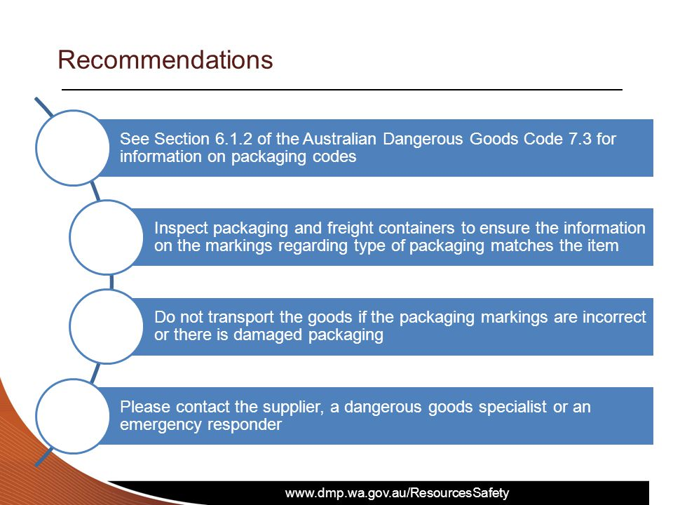 Recommendations See Section 6.1.2 of the Australian Dangerous Goods Code 7.3 for information on packaging codes.