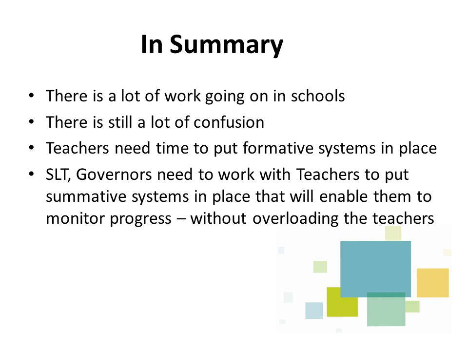 In Summary There is a lot of work going on in schools