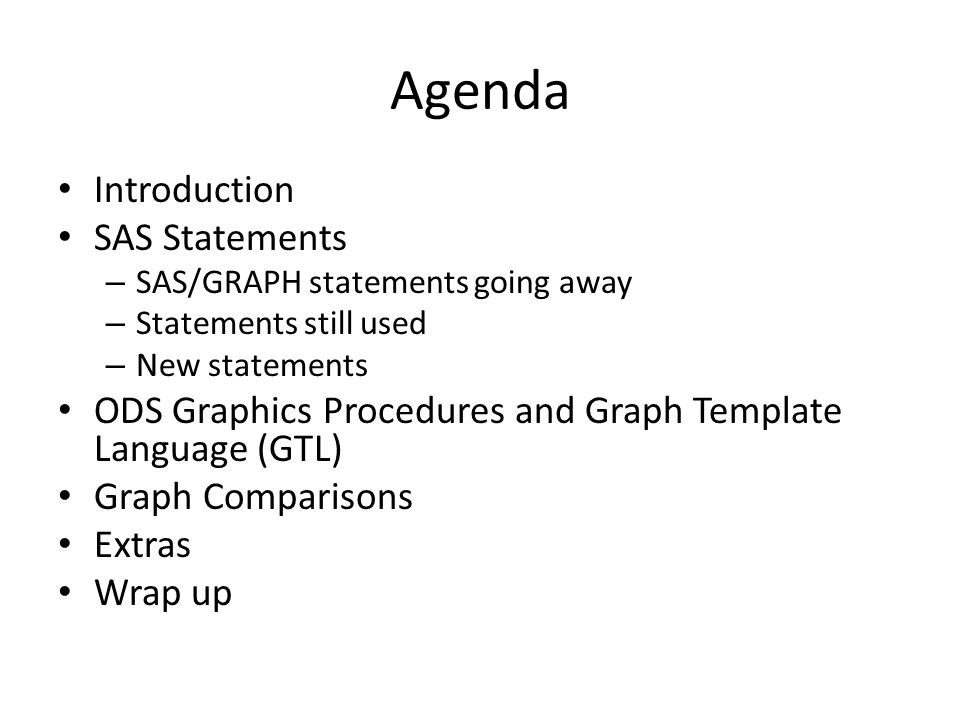 Agenda Introduction SAS Statements