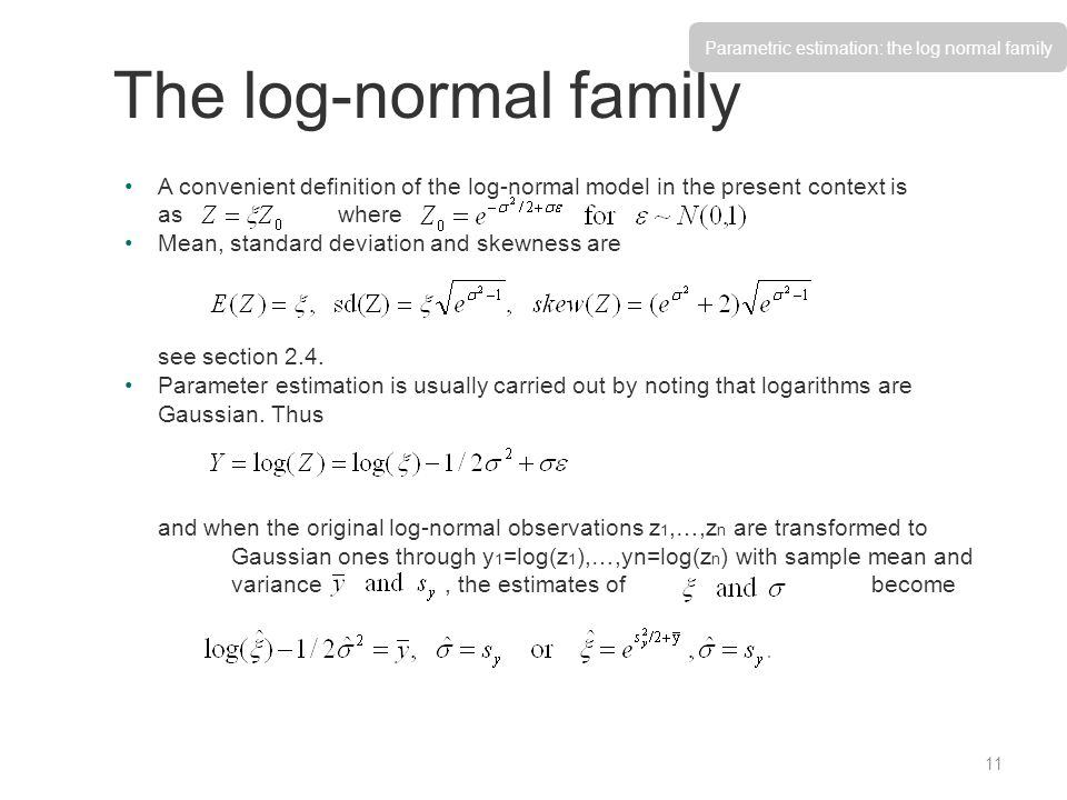 Parametric estimation: the log normal family