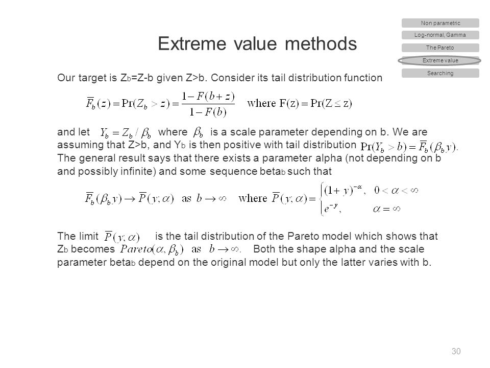 Extreme value methods Non parametric. Log-normal, Gamma. The Pareto. Extreme value. Searching.