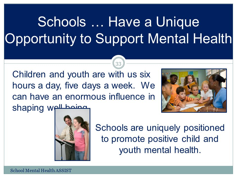 Schools … Have a Unique Opportunity to Support Mental Health